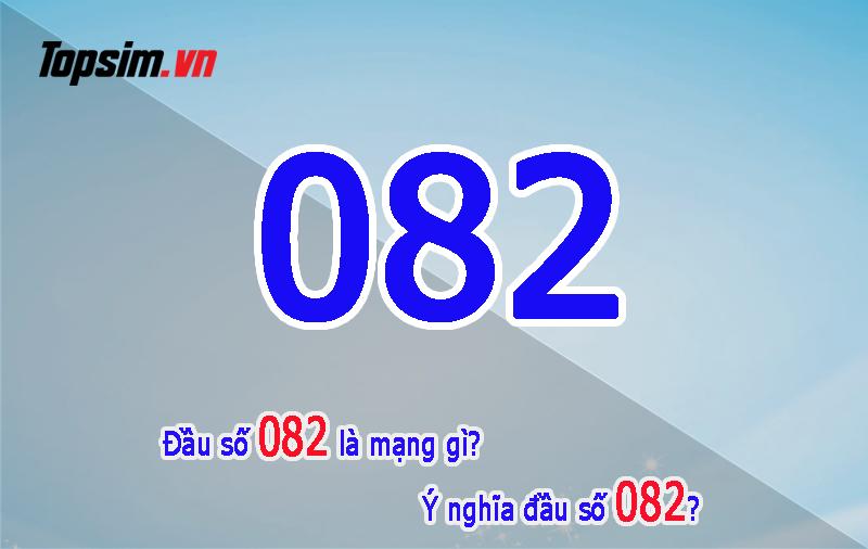 Đầu số 082 có ý nghĩa là gì?