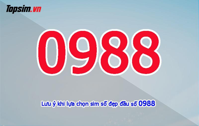 Khi lựa chọn sim số đẹp đầu số 0988 nên lưu ý điều gì?